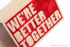 A Tried & True Project: We're Better Together Valentine's Day Card