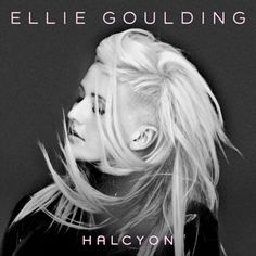 Listen to this. Ellie Goulding. Halcyon.