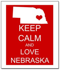 Hey, I found this really awesome Etsy listing at https://www.etsy.com/listing/118608606/keep-calm-and-love-nebraska-huskers