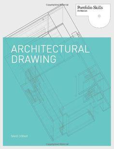 Architectural Drawing (Portfolio Skills: Architecture) by David Dernie http://www.amazon.com/dp/1856696790/ref=cm_sw_r_pi_dp_zbl.tb0K705QK
