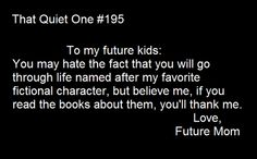 If I ever have kids I hope they remember this