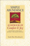 Simple Abundance by Sarah Ban Breathnach. I highly recommend this book for our female readers.