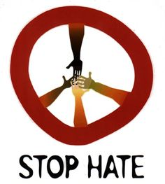 """Stop Hate"" Be the example...people are watching."