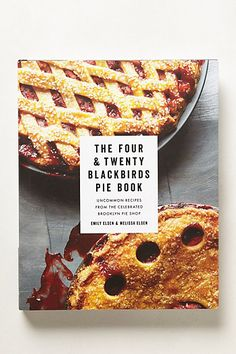 The Four And Twenty Blackbirds Pie Book #anthropologie
