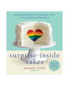 Barnes & Noble  Surprise-Inside Cakes: Amazing Cakes for Every Occasion--with a Little Something Extra Inside from Barnes & Noble | BHG.com Shop