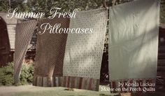 Summer Fresh Pillowcases: Tutorial on the Moda Bake Shop. http://www.modabakeshop.com