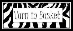 Zebra print turn in basket label!