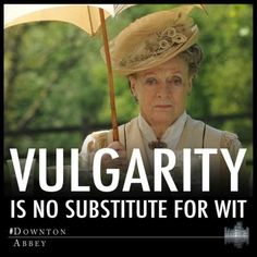 It may be a British show, but the sentiment is pure Southern Lady.