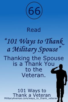 101 Ways to Thank a Veteran - Thank a #MilSpouse at http://militaryblog.militaryavenue.com/2009/05/101-ways-to-thank-military-spouse.html