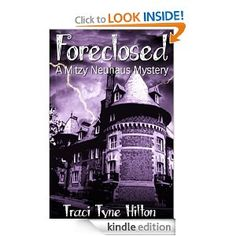 Amazon.com: Foreclosed (The Mitzy Neuhaus Mysteries (Book 1)) eBook: Traci Tyne Hilton, Indie Editing: Kindle Store
