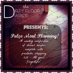 Paleo Meal Planning:  One Week's worth of Paleo/Primal Dinners, complete with a printable shopping list!