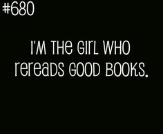 That's because good books deserve to be reread.