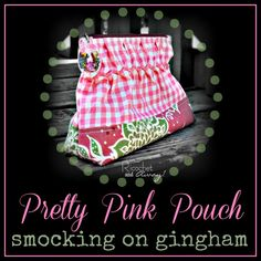 Smocking on gingham zippered pouch - tutorial