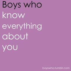 This is a must! I love boys who know more about me than I know about myself! It's important to know someone's looking out for you.