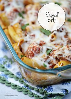 Cheesy baked ziti recipe -one of our family favorites!