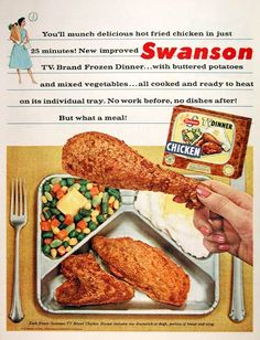 1956 Swanson TV Dinner original vintage advertisement. Fried chicken dinner includes one drumstick or thigh, portion of breast and wing with mashed potatoes and mixed vegatables. No work before, no dishes after!
