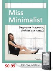 Miss Minimalist: Inspiration to Downsize, Declutter, and Simplify - $0.99 on Kindle