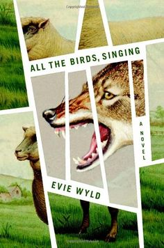 All the Birds, Singing: A Novel - Evie Wyld