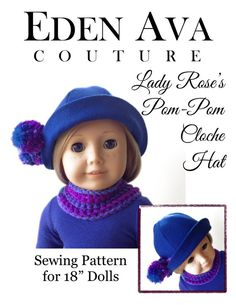 "Eden Ava Couture Lady Rose's Pom-Pom Cloche Hat Sewing Pattern for 18"" American Girl Doll on Etsy, $3.99 cloch hat, girl pattern, american girl, cloche hats, sewing patterns"