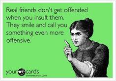 truer word, real friends, word spoken