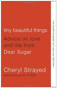 Tiny Beautiful Things: Advice on Love and Life from Dear Sugar by Cheryl Strayed http://www.amazon.com/dp/0307949338/ref=cm_sw_r_pi_dp_QRILtb0S6EE02VDV