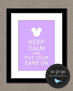 Keep Calm and Put Your Ears On - Disney, Mickey, Minnie, Kids, Children, Baby, Bedroom, Nursery, Wall Art, Print, Printable, Decor, DIY, Lavender, Mauve, Purple