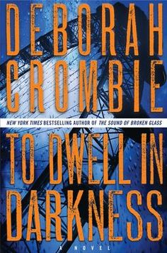 To Dwell In Darkness/Deborah Crombie http://encore.greenvillelibrary.org/iii/encore/record/C__Rb1363633