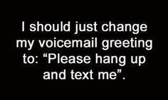 I hate voicemail!