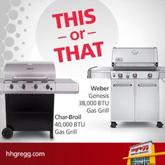 THIS or THAT: Char-Broil 40,000 BTU Gas #Grill (http://hhgre.gg/UNGEAm) OR Weber Genesis 38,000 BTU Gas Grill (http://hhgre.gg/1qtSV9I)