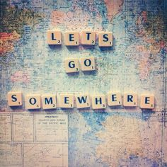 Somewhere. cant wait, scrabble, vacation travel, world maps, place, barcelona, lets go, travel quotes, wanderlust
