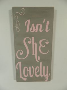 Isn't she lovely wood sign, nursery sign- Stevie Wonder- shabby chic,vintage style, baby shower gift 12x24. $45.00, via Etsy.
