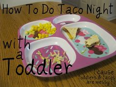 How to do Taco Night with a Toddler - great idea because toddlers and tacos are MESSY!