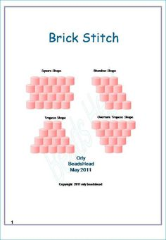 Brick stitch is a very basic one it is almost a free tutorial- 0.2 $  or you can write to me and have it free. If you want to purchase an advance or intermediate I can send it to you for free.
