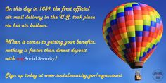 #Today in 1859, air mail was sent by #HotAirBalloon. Now #DirectDeposit rules!  Set yours up @ www.socialsecurity.gov/myaccount