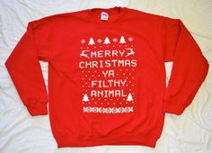 Sweat Shirt: Merry Christmas Ya Filthy Animal, in Red,  Sizes S-4X on Etsy, $19.99