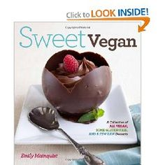 Sweet Vegan: A Collection of All Vegan, some Gluten-Free, and a Few Raw Desserts [Paperback], (rip off, wtf, vegan, vegan cookbook, vegan desserts)