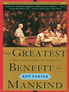 The Greatest Benefit to Mankind: A Medical History of Humanity (The Norton History of Science) by Roy Porter, http://www.amazon.com/dp/0393319806/ref=cm_sw_r_pi_dp_VPtltb1GAWX2B
