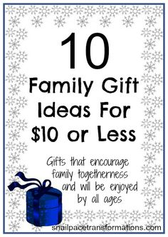 Giving a gift with impact does not have to cost a lot. Here are 10 ideas costing $10 or less of family gifts that encourage family time.
