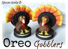Oreo Gobblers from the Spice Gals! So cute for Thanksgiving.