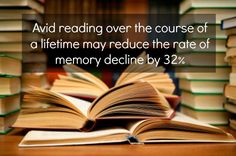 Avid reading over the course of a lifetime may reduce the rate of memory decline by 32%.