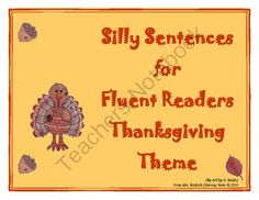 Thanksgiving - Silly Sentences for Fluent Readers from Mrs. Naufal's Nook on TeachersNotebook.com -  (19 pages)  - Creating silly sentences using challenging words with a Thanksgiving theme.