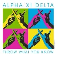 Alpha Xi Delta, throw what you know, girls!