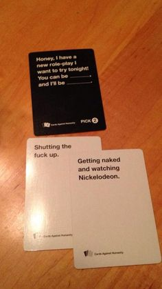 cards against humanity! LMAO!!
