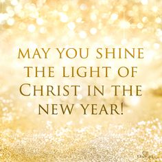 Shine the light of Christ in the new year   https://www.facebook.com/photo.php?fbid=10152052239728930