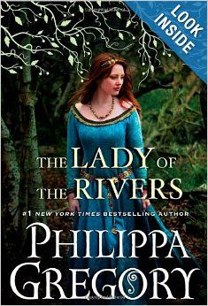 The Lady of the Rivers by Philippa Gregory Hardback