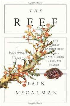McCalman. The Reef: a passionate history [review, LARB]