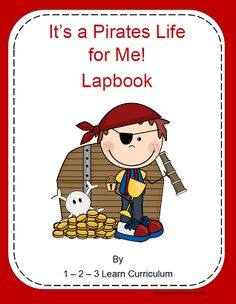 I have added a It's a Pirates life for Me! lapbook....To 1 - 2 - 3 Learn Curriculum. 1 - 2 - 3 Learn Curriculum is a preschool curriculum developed by a child care provider of 29 years - for child care providers.... Please check out web site for free downloads and to  learn about membership. Thank you! Jean