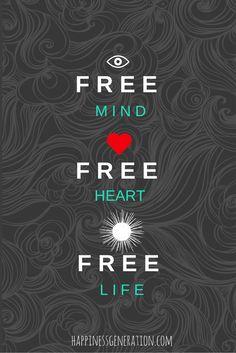 Free MIND Free HEART Free LIFE #happinessgeneration