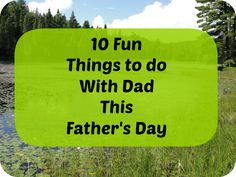 Father's Day - 10 Things To Do With Dad
