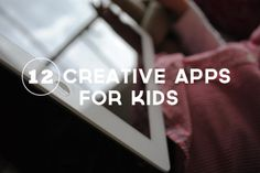 » 12 Creative Apps for Kids